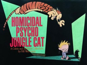 homicidal pyscho jungle cat