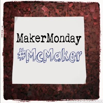 MakerMonday McMaker