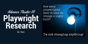 Advance Theater III Playwright Research