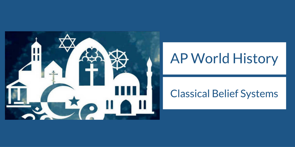 AP World History Classical Beliefs